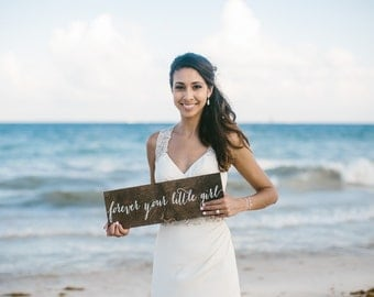 Forever your little girl - Wooden Wedding Signs - Wood