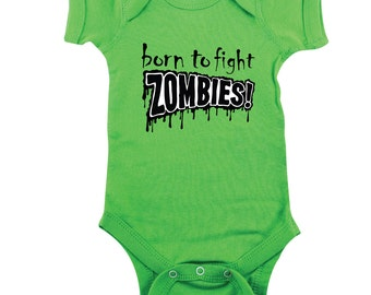 Zombie Baby Shirt, Funny Shirt, Funny Bodysuit, Born to Fight Zombies, Zombie Gift