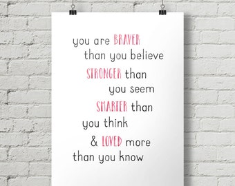 You Are Braver Stronger Smarter Loved - Inspirational Quote Typography Poster Printable
