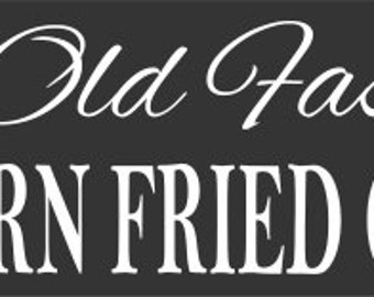 Sign Stencil - Good Old Fashioned SOUTHERN FRIED CHICKEN 6 x 22 Make Your Own Sign