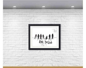 Be You - Typography Print - Birds on wire - Panoramic Wall Art - Panoramic Typography Decor - Black and White Wall Art