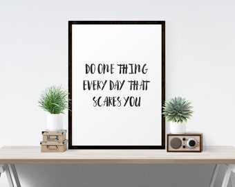 "Inspirational Quote Wall Decor ""Do one thing every day that scares you"" Inspirational Poster Wall Art Print Art Poster"