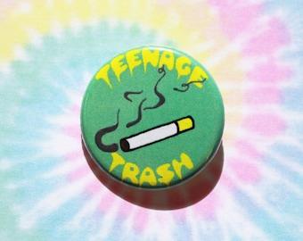 Teenage Trash Pinback Button Original 1 1/4 Inch