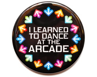 """Dance Dance Revolution """"I Learned to Dance at the Arcade"""" Button"""