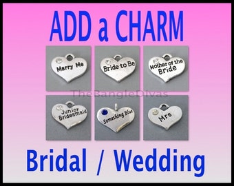 BRIDAL / WEDDING  ADD On Charms - Add a Silver Charm Drop Dangle Pendant - Personalize your Bracelet - Bride to Be - Instant Ship - USa