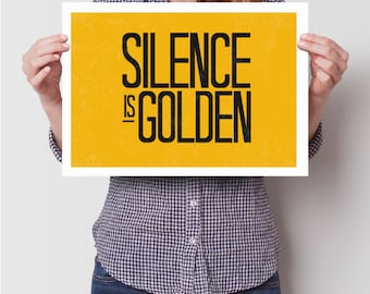 silence is golden, Inspirational quotes, home quote prints posters, happy art, typography poster, home , positive quotes, home Art Print