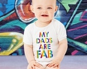 Gay Pride Rainbow My Dads Are Fab Baby Bodysuit Gift For Dad Fathers Day Daddy Shirt Toddler Tee Same Sex Couple Present New Father Gift