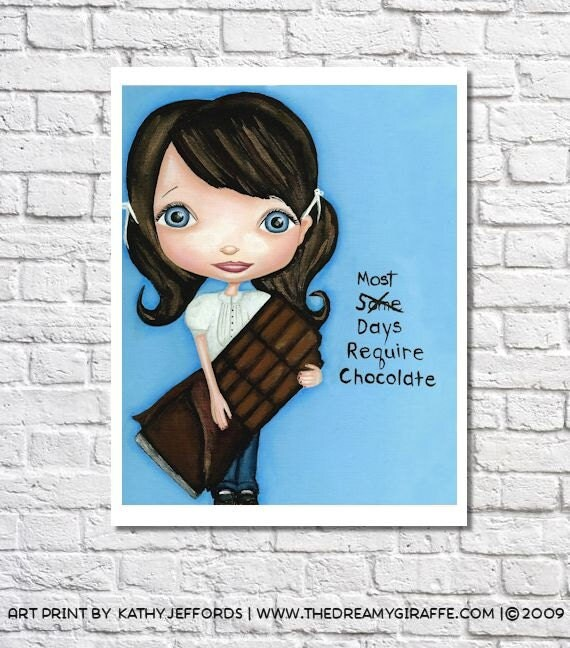 Most Days Require Chocolate Kitchen Art Big Eyed Artwork Chocolate Lovers Quote Print Cute Office Wall Decor Chocoholic Gift Small Poster