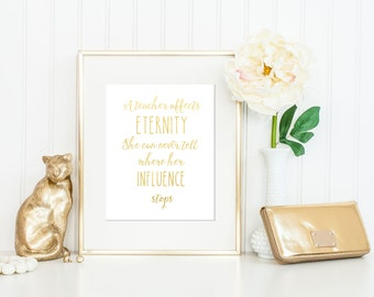 a teacher affects eternity print teacher gifts teacher appreciation gold foil print - Teacher Pictures To Print