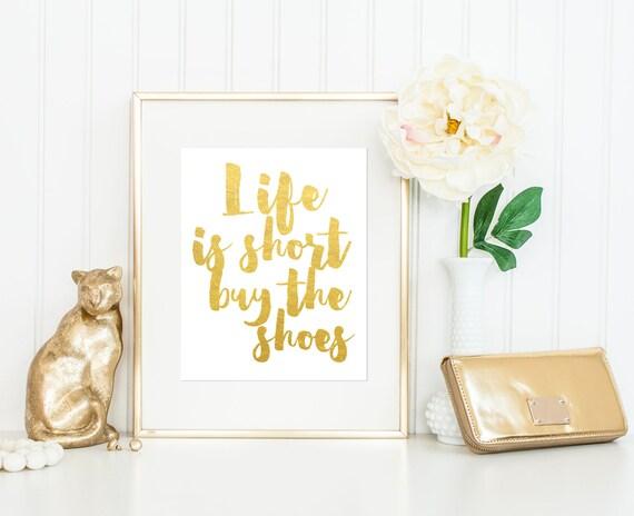 Life Is Short Buy The Shoes Print / Gold Foil Print / Fashion Print / Black and White Print / Gold Foil Quote Print / ACTUAL FOIL