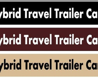 Hybrid Travel Trailer Camping  - Facebook group bumper decal