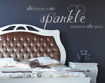 She leaves a little sparkle wherever she goes - Quote - Wall Decals