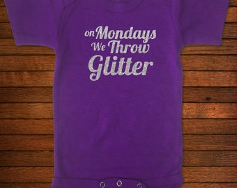 On Mondays We Throw Glitter - One Piece Bodysuit - Funny Baby Gift