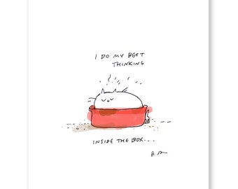 I do my best thinking inside the box - Funny Cat Print - Art for Bathroom