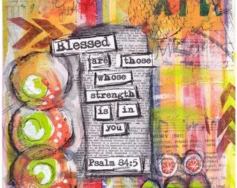 "Mixed Media Scripture Art Print, Bible Verse, Collage, Christian art, Inspirational word, God's word, 8.5x11"", Psalm 84:5"
