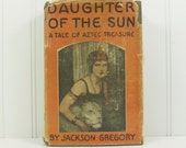 Daughter of the Sun, A Tale of Aztec Treasure by Jackson Gregory, Quien Sabe, Aztec Princess, Western Adventure