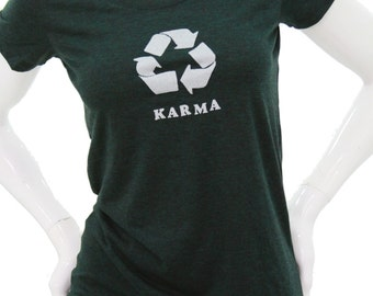 Karma|  Soft Lightweight T Shirt| What goes around comes around| Art by MATLEY| Slim fit| recycle symbol| Gift for her| Yoga apparel.