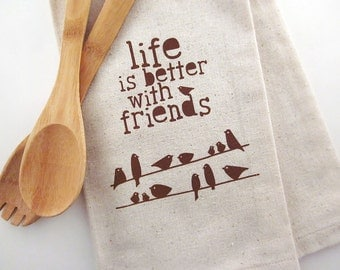Life Is Better With Friends - Birds On a Wire - Tea Towel - Screen Printed