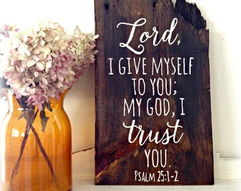 Lord I Give Myself To You Reclaimed Barn Wood Sign- 100 year old Barn Wood Wall Decor- Psalm 25