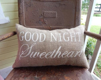 Goodnight Sweetheart Burlap Pillow Throw Accent Pillow Custom Colors Available Hostess Gift Home Decor Wedding Anniversary Gift