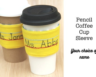Pencil Coffee Cup Sleeve with Teacher's Name - Custom Made to Order