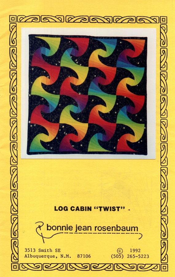 Quilt Pattern Log Cabin Twist : Log Cabin Twist Quilt Pattern by Bonnie Jean Rosenbaum PAPER