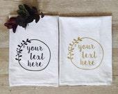 Personalized Tea Towel Your Phrase Custom Wedding Gift Housewarming Gift Flour Sack Towel Customized Bridal Shower Gift Kitchen Gold Black