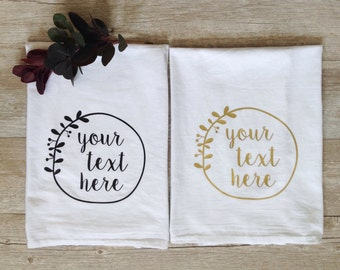 Personalized Tea Towel Your Phrase Custom Wedding Gift Housewarming Gift Flour Sack Towel Customized Bridal Shower Gift Kitchen Gold Black