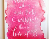 There is nothing more truly artistic than to love people, Giclee, Watercolor Print, Canvas Sign, Van Gogh Quote, Home Decor, Gift