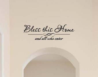 Bless This Home and All Who Enter Vinyl Decal - Bless This Home Wall Decal Quote, Home Entryway Decal, Wall Lettering, Home Wall, 24.5x7.5