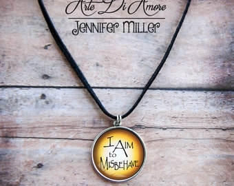 Firefly I Aim to Misbehave Necklace
