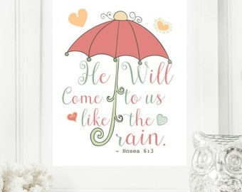 "Instant 8x10 ""Hosea 6:3"" He will come like the rain, umbrella scripture Digital Wall Art Print, Binder Cover"