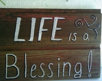 """9-1/2 x6 """"LIFE is a Blessing!"""" Painted Wood Sign FREE SHIPPING"""