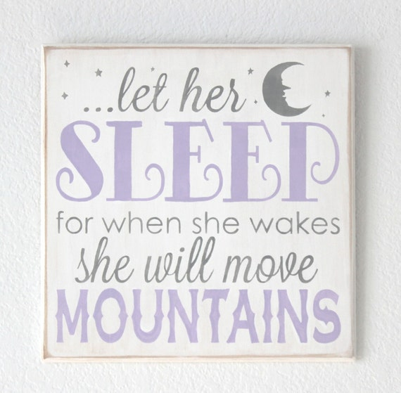 Let Her Sleep for When She Wakes She Will Move Mountains  - Lavender - Gray - White - Hand Painted Wooden Sign - Baby Girl Nursery
