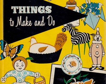 Things to Make and Do by Esther M. Bjoland