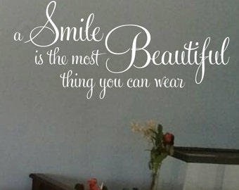 A Smile is the most Beautiful thing you can wear, removable vinyl wall decal, teen girl decor art modern decal,  vinyl decal, teen CT4559