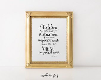 INSTANT DOWNLOAD  Printable Quote, Wall Art Decor Children are the Most Important Work C.S. Lewis Quote MillionAyres