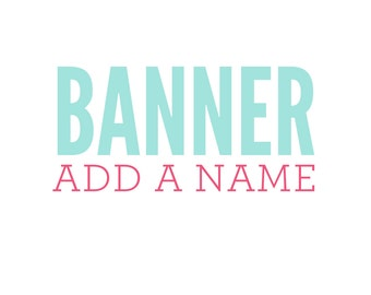 Happy Birthday Banner Add a Name Design