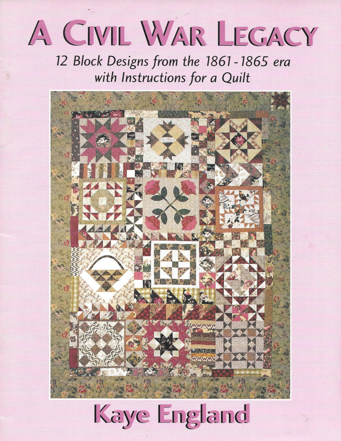 A Civil War Legacy Kaye England 12 Block Designs From The