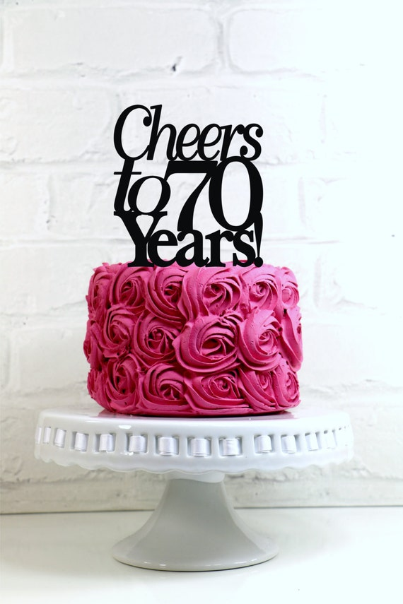 Cheers to 70 Years 70th Anniversary or Birthday Cake Topper or Sign