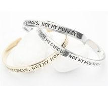 Not My Circus Not My Monkeys Hand Stamped Cuff Bracelet, Metal Bracelet, Inspirational Jewelry, Graduation, Birthday, Gift