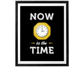 Now is the time Typography print inspirational wall art typography poster The time is now motivational print inspirational print retro print