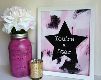 You're a star inspirational quote 8.5 x 11 inch art print poster for baby nursery, dorm room, or home decor