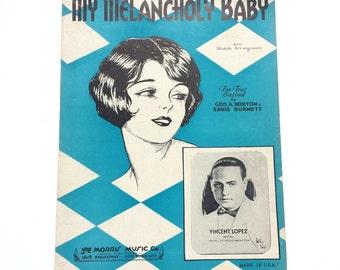 Vintage Music Sheet, My Melancholy Baby, Geo. A. Norton, Ernie Burnett, Joe Morris Music Co, Broadway Music, Vincent Lopez