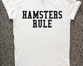 Hamsters T Shirt, Hamsters Rule tshirt, Hamster lover t-shirt, pet, pet lover t-shirt, new pet shirt, hamster t shirt.