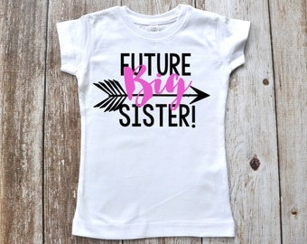 Future Big Sister T-shirt or Bodysuit Photo Prop