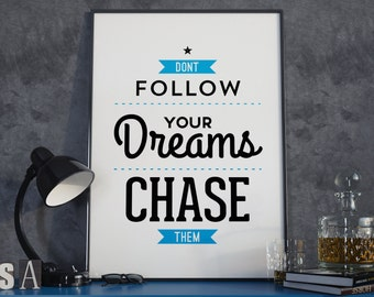 Chase your dreams. Poster. Print.