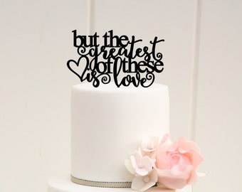 But The Greatest Of These Is Love Wedding Cake Topper - Custom Cake Topper - 0002