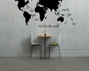 Large World Map Decal -Be who you are, not who the world wants you to be - Wall art, Home Decor - Living Room - Bedroom - Office - Gift Idea