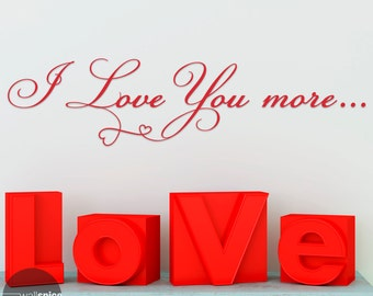 I Love You More Vinyl Wall Decal Sticker